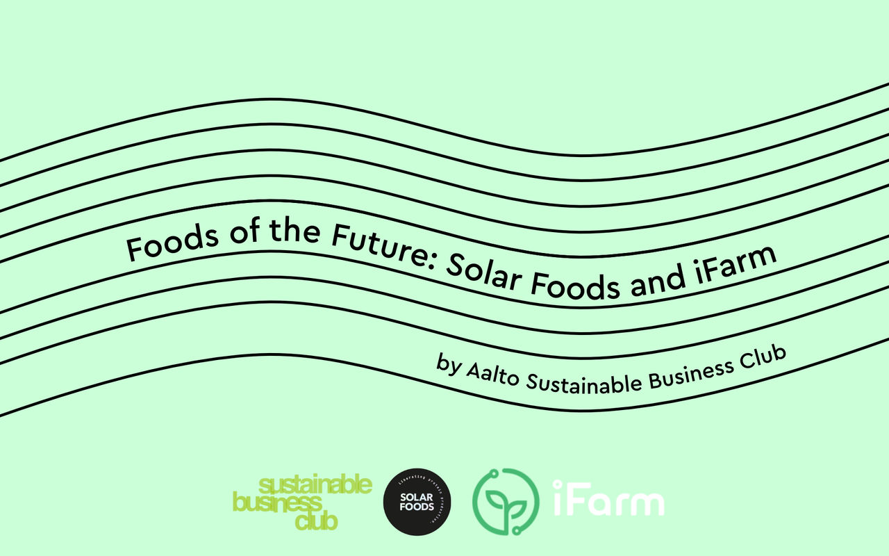 Foods of the Future: Solar Foods and iFarm